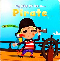 I'd like to be a ... Pirate