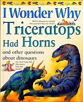 I Wonder Why. Triceratops had Horns